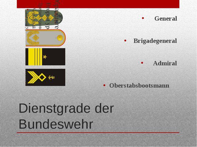 Dienstgrade der Bundeswehr General Brigadegeneral Admiral Oberstabsbootsmann