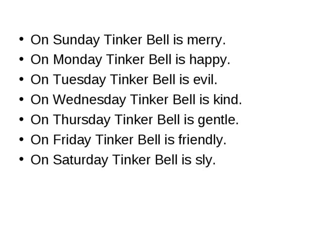 On Sunday Tinker Bell is merry. On Monday Tinker Bell is happy. On Tuesday T...