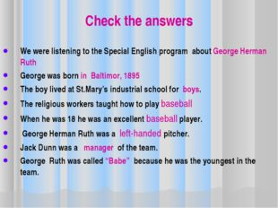Check the answers We were listening to the Special English program about Geor