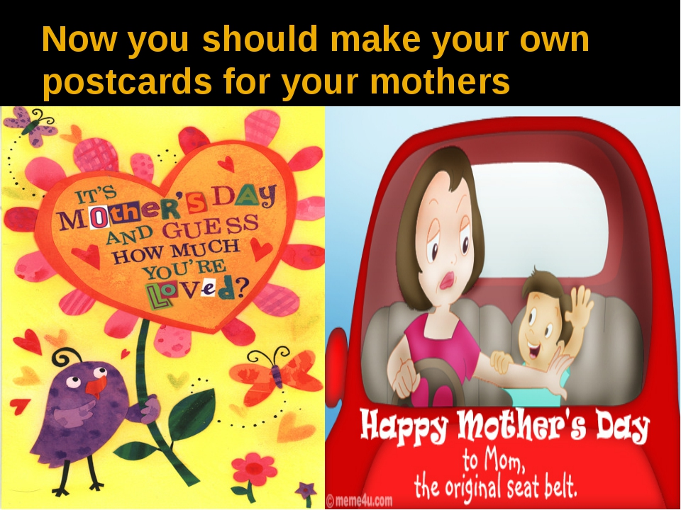 Now you should make your own postcards for your mothers