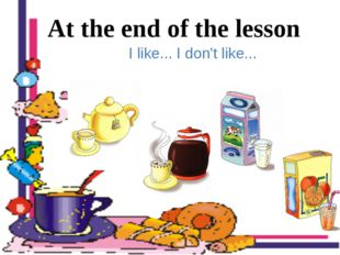 I like... I don't like... At the end of the lesson