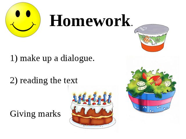 Homework. 1) make up a dialogue. 2) reading the text Giving marks