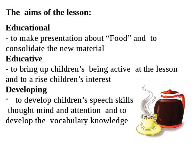 """The aims of the lesson: Educational - to make presentation about """"Food"""" and t..."""