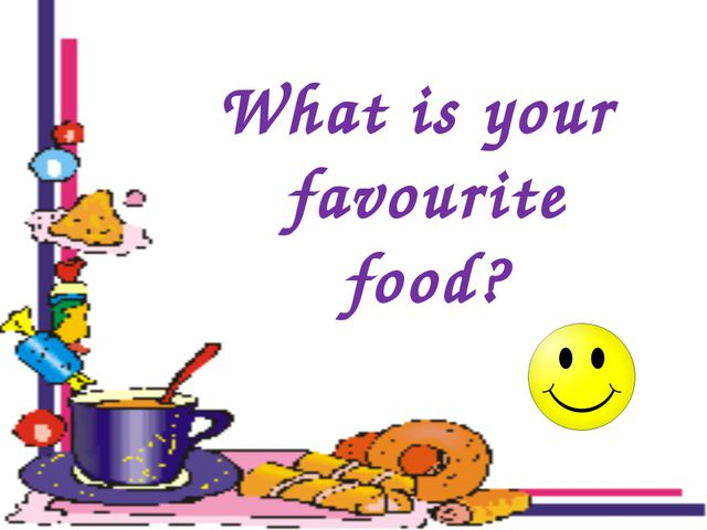 What is your favourite food?