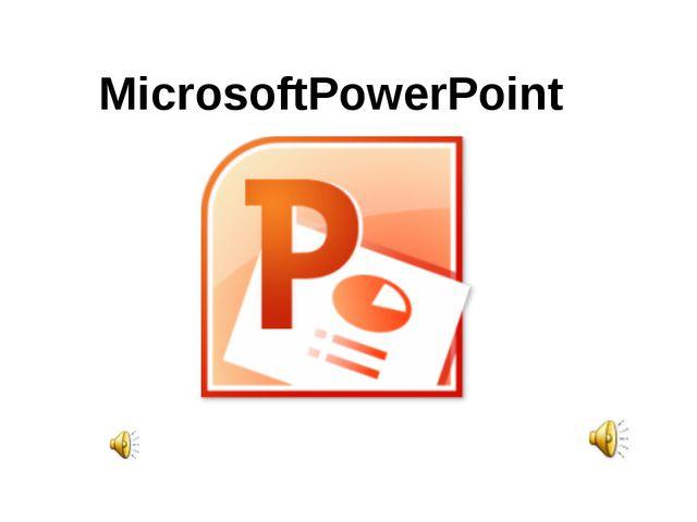MicrosoftPowerPoint