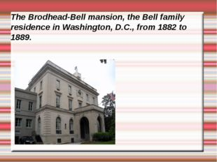 The Brodhead-Bell mansion, the Bell family residence in Washington, D.C., fro