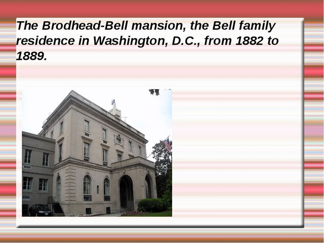 The Brodhead-Bell mansion, the Bell family residence in Washington, D.C., fro...