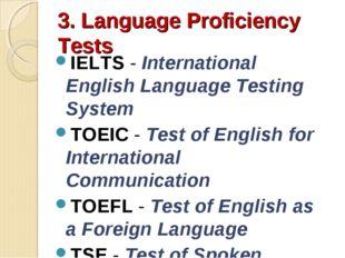 3. Language Proficiency Tests IELTS - International English Language Testing