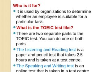 Who is it for? It is used by organizations to determine whether an employee i