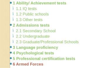 1 Ability/ Achievement tests 1.1 IQ tests 1.2 Public schools 1.3 Other tests