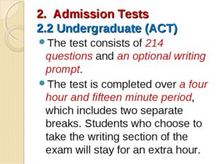2. Admission Tests 2.2 Undergraduate (ACT) The test consists of 214 questions