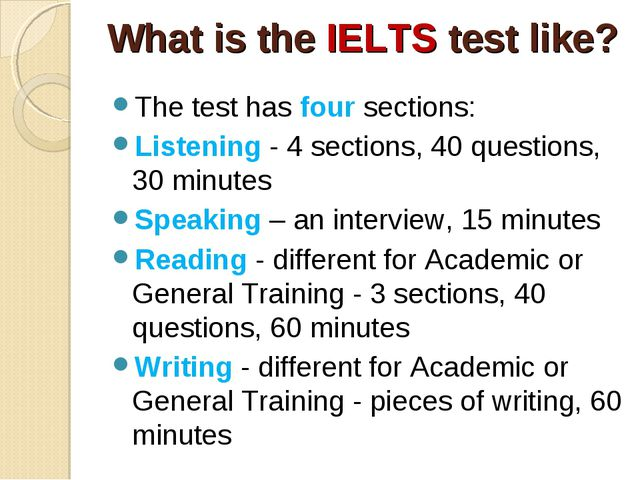What is the IELTS test like? The test has four sections: Listening - 4 sectio...