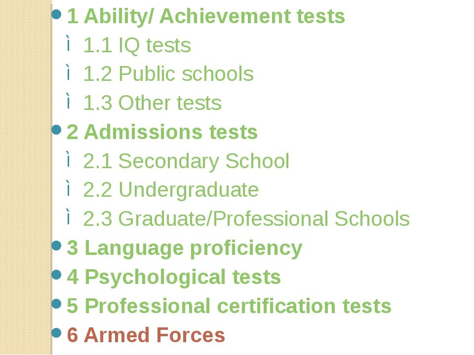 1 Ability/ Achievement tests 1.1 IQ tests 1.2 Public schools 1.3 Other tests...