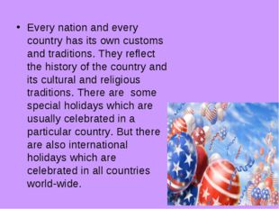 Every nation and every country has its own customs and traditions. They refle