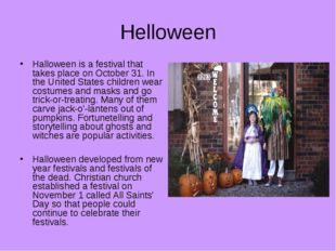Helloween Halloween is a festival that takes place on October 31. In the Unit