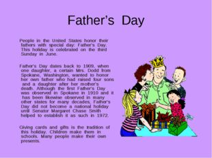 Father's Day People in the United States honor their fathers with special day
