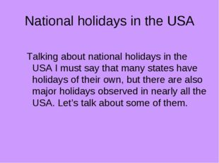 National holidays in the USA Talking about national holidays in the USA I mus