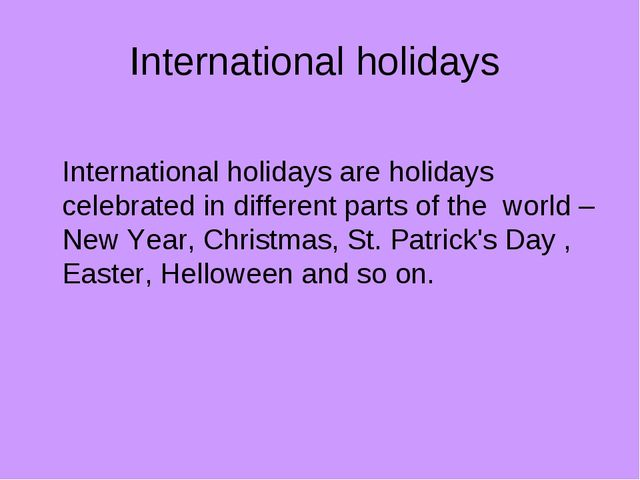 International holidays International holidays are holidays celebrated in diff...