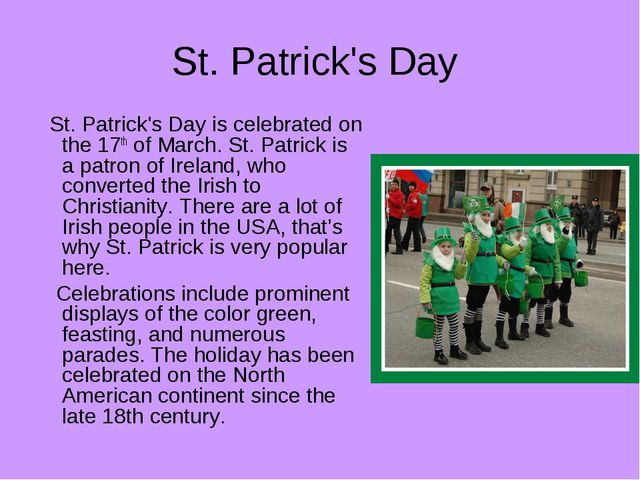 St. Patrick's Day St. Patrick's Day is celebrated on the 17th of March. St. P...