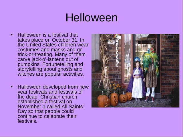 Helloween Halloween is a festival that takes place on October 31. In the Unit...
