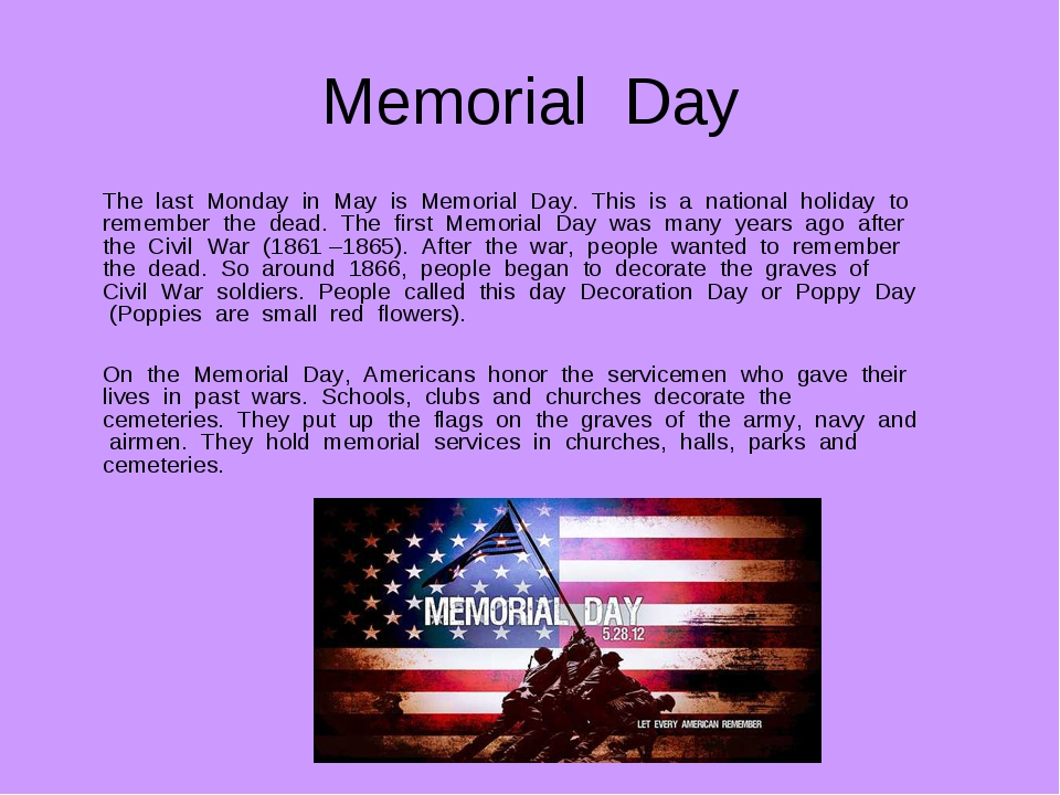 Memorial Day The last Monday in May is Memorial Day. This is a national holid...