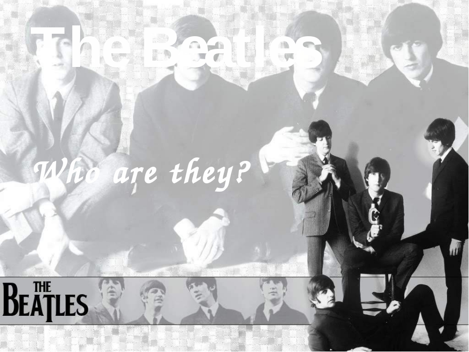 The Beatles Who are they?