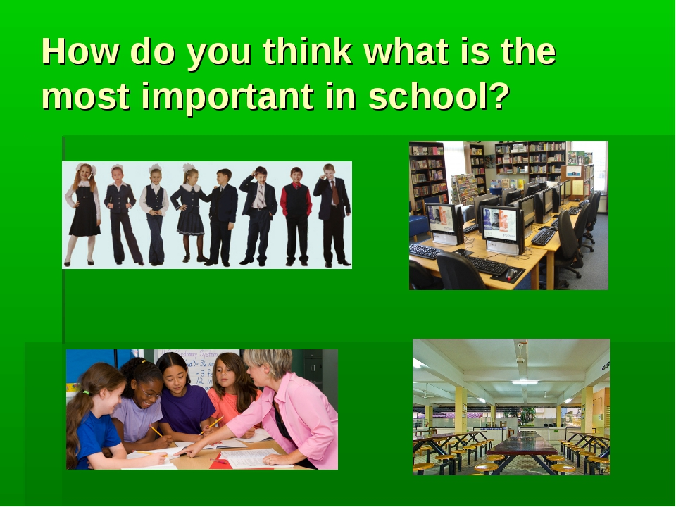How do you think what is the most important in school?