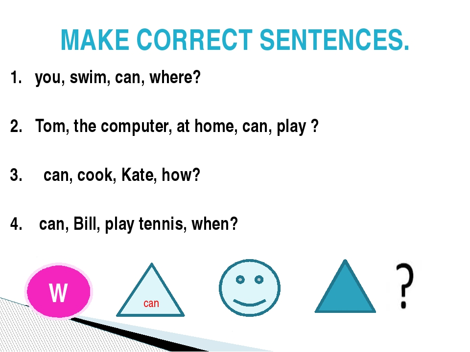 1. you, swim, can, where? 2. Tom, the computer, at home, can, play ? 3. can,...