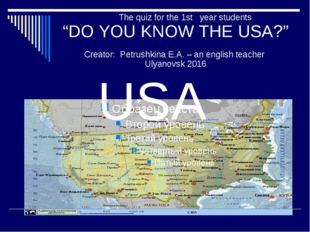 """The quiz for the 1st year students """"DO YOU KNOW THE USA?"""" Creator: Petrushki"""