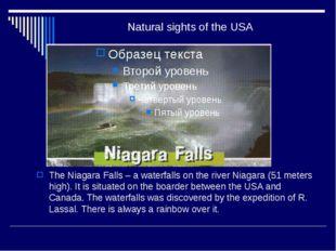 Natural sights of the USA The Niagara Falls – a waterfalls on the river Niaga