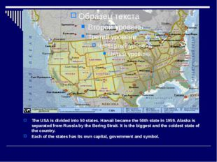 The USA is divided into 50 states. Hawaii became the 50th state in 1959. Ala