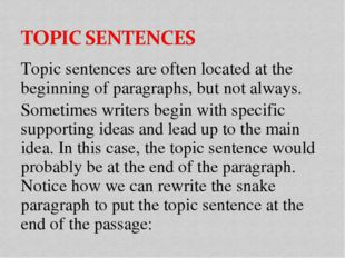 Topic sentences are often located at the beginning of paragraphs, but not alw