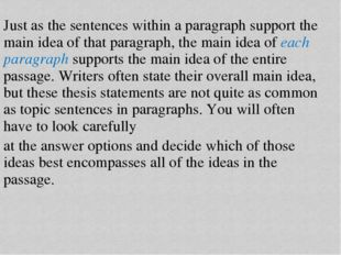 Just as the sentences within a paragraph support the main idea of that paragr