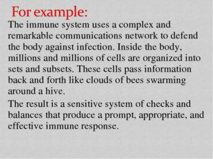 The immune system uses a complex and remarkable communications network to def