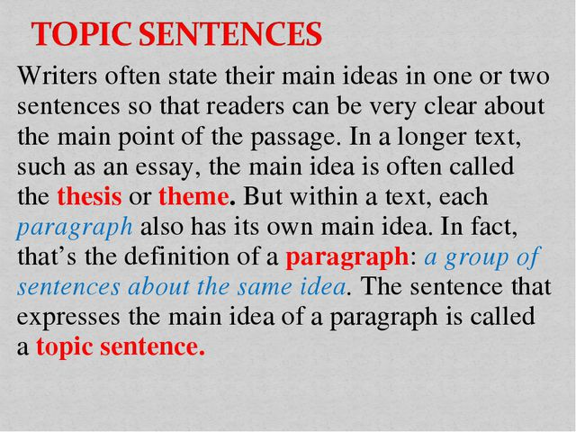 Writers often state their main ideas in one or two sentences so that readers...