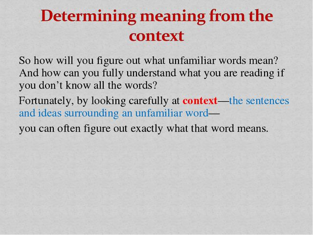 So how will you figure out what unfamiliar words mean? And how can you fully...