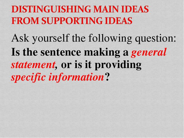 Ask yourself the following question: Is the sentence making a general stateme...
