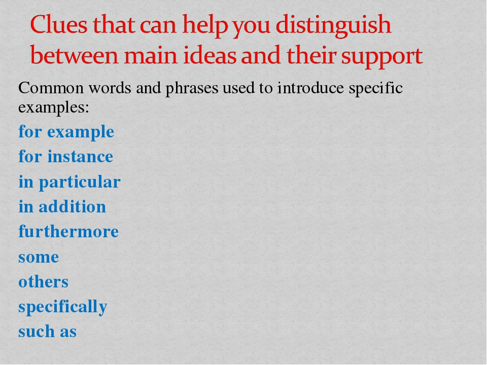 Common words and phrases used to introduce specific examples: for example for...
