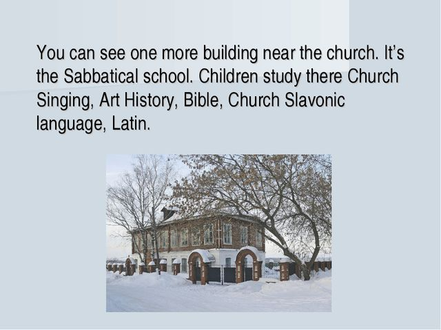 You can see one more building near the church. It's the Sabbatical school....