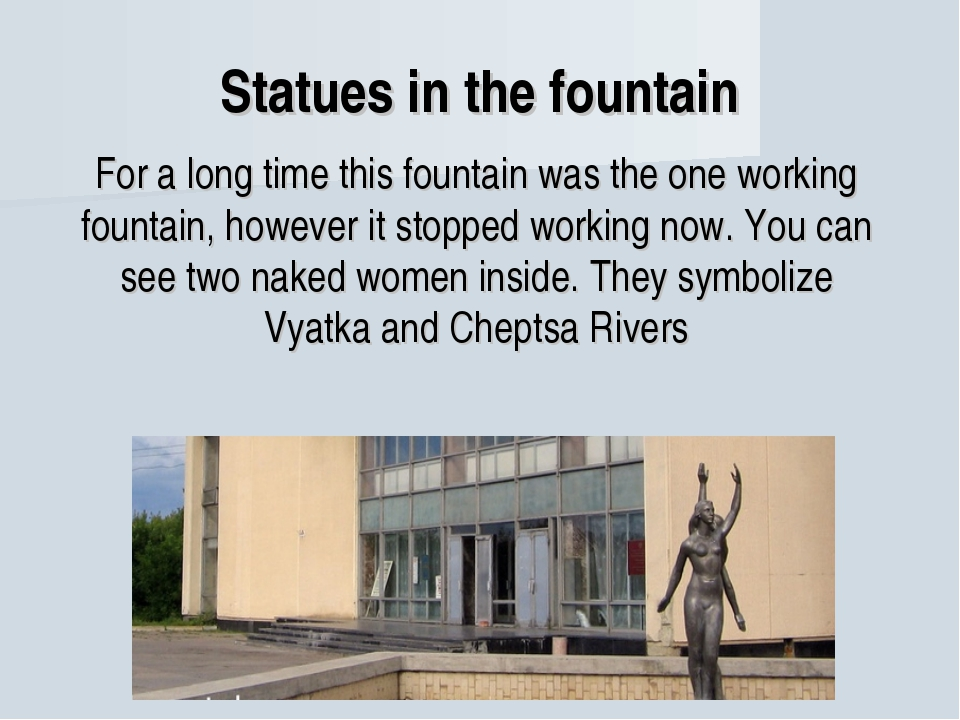 Statues in the fountain For a long time this fountain was the one working fo...
