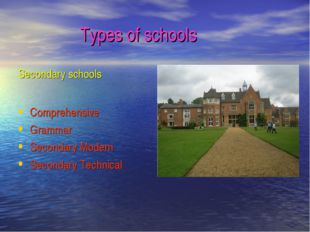 Types of schools Secondary schools Comprehensive Grammar Secondary Modern Sec