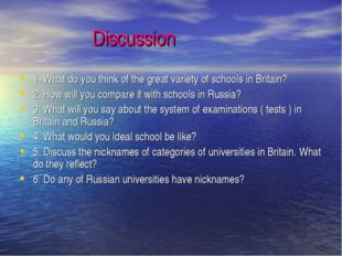Discussion 1. What do you think of the great variety of schools in Britain?
