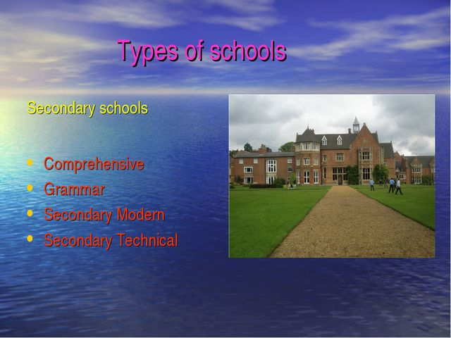 Types of schools Secondary schools Comprehensive Grammar Secondary Modern Sec...
