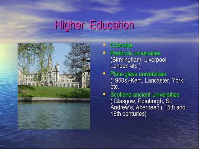 Higher Education Oxbridge Redbrick universities (Birmingham, Liverpool, Londo...