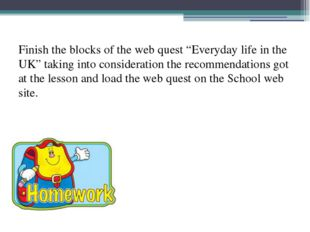 """Finish the blocks of the web quest """"Everyday life in the UK"""" taking into con"""