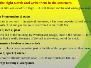Choose the right words and write them in the sentences: The British Isles co