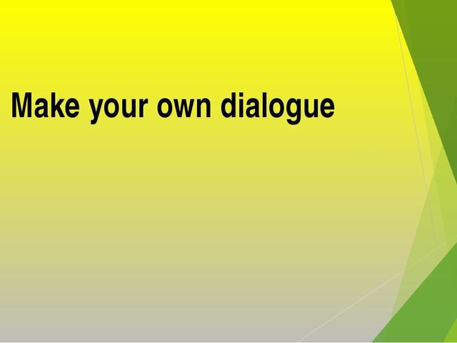 Make your own dialogue