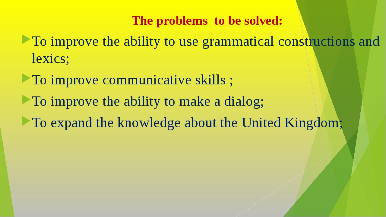 The problems to be solved: To improve the ability to use grammatical construc...