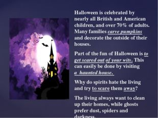 Halloween is celebrated by nearly all British and American children, and over