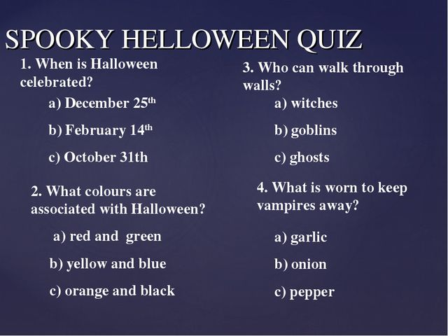 SPOOKY HELLOWEEN QUIZ 1. When is Halloween celebrated? a) December 25th b) Fe...